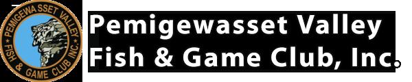 Pemigewasset Valley Fish and Game Club, Inc.